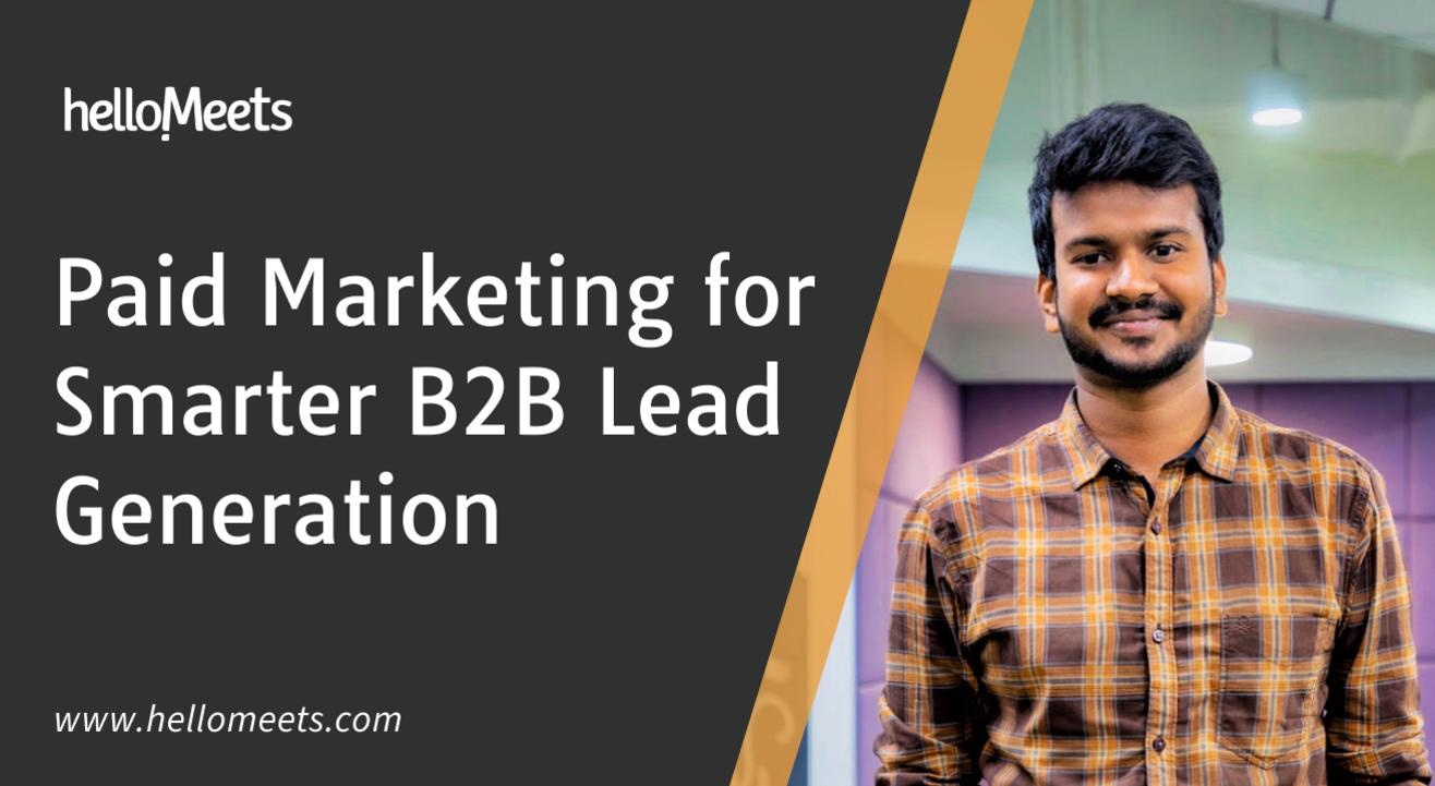 Paid Marketing for Smarter B2B Lead Generation