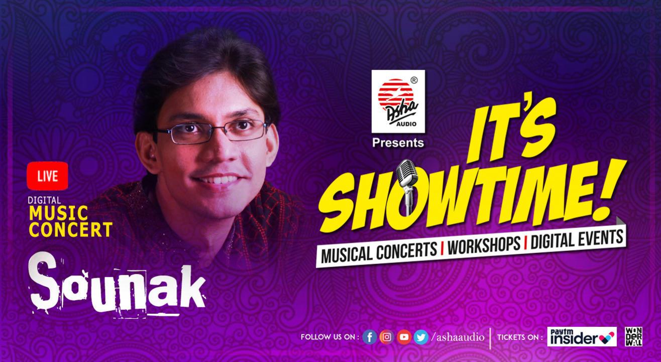 It's Showtime! Sounak - LIVE DIGITAL Musical Concert