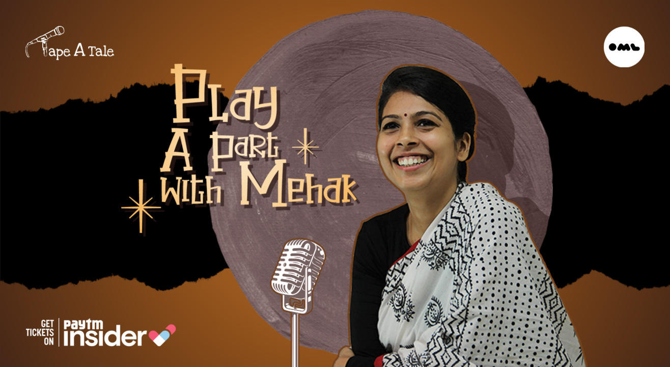 Play A Part with Mehak Mirza Prabhu