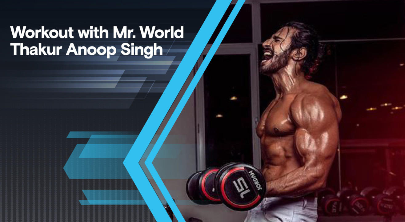 Workout with Mr World. Thakur Anoop Singh