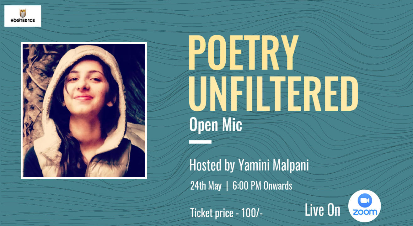 Poetry Unfiltered Open Mic ft. Yamini  Malpani