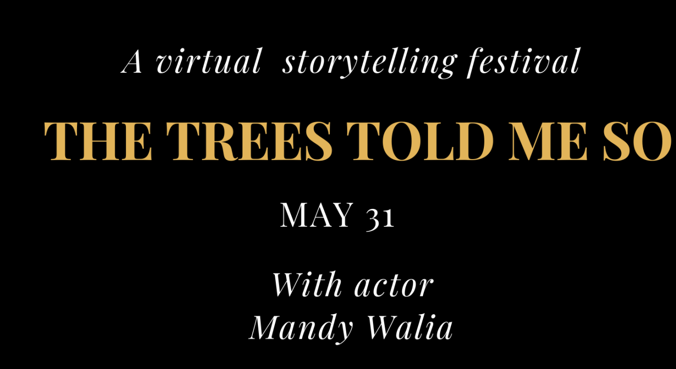 The Trees Told Me So, a virtual storytelling festival, May 31