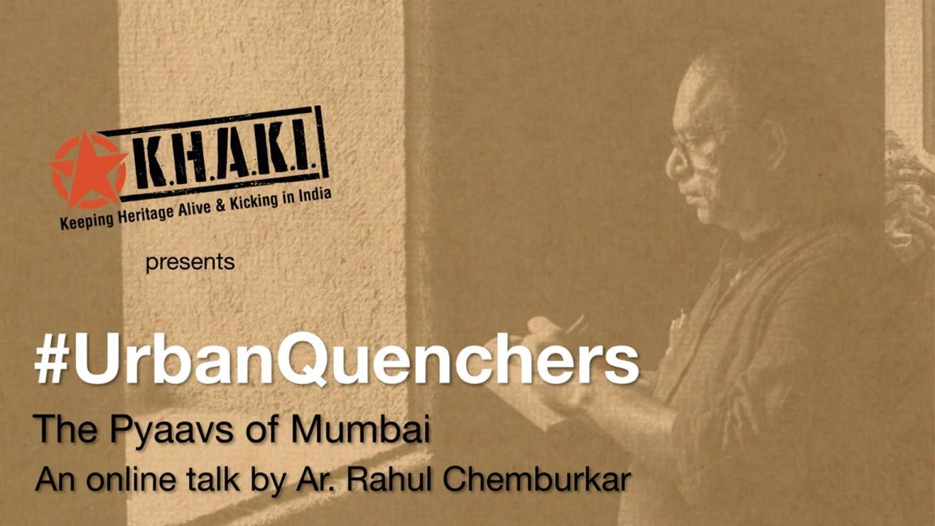 KHAKI Talk 11: #UrbanQuenchers - The Pyaavs of Mumbai by Ar. Rahul Chemburkar