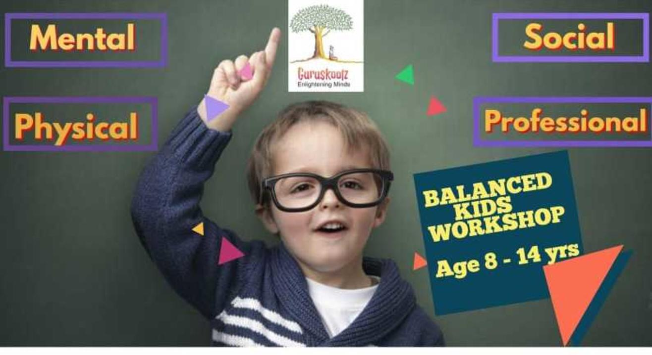 Balanced Kids Workshop - Unique Workshop for kids aged 8 to 14 years