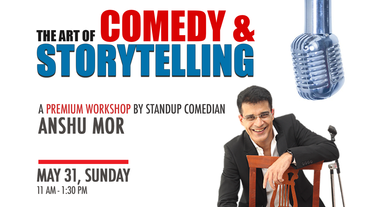 Comedy & Storytelling Workshop by Anshu Mor