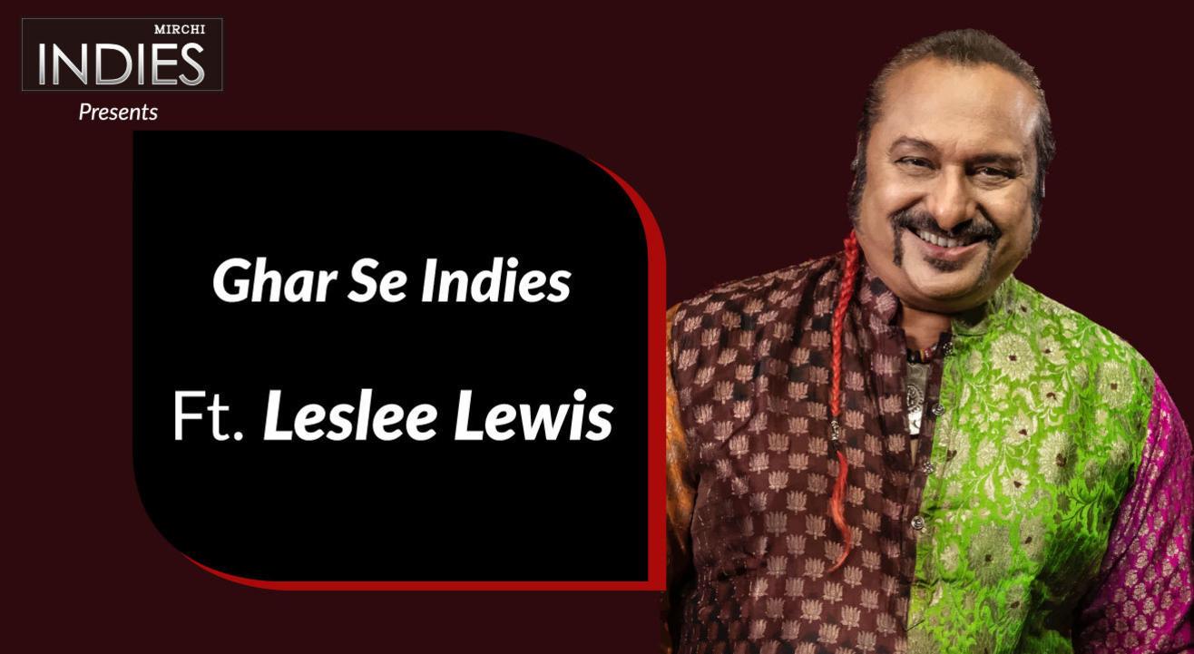 Ghar Se Indies Live Session Ft. Leslee Lewis