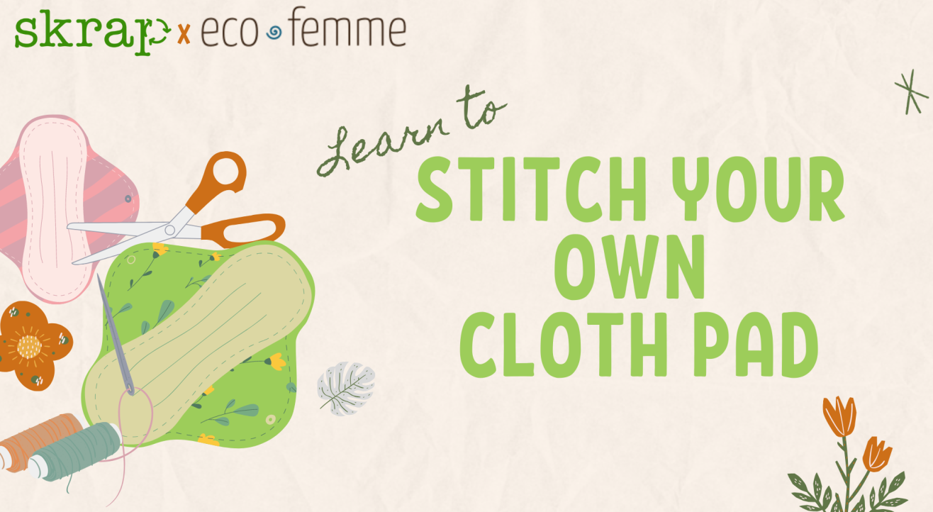 Learn to Make your own Cloth Pad