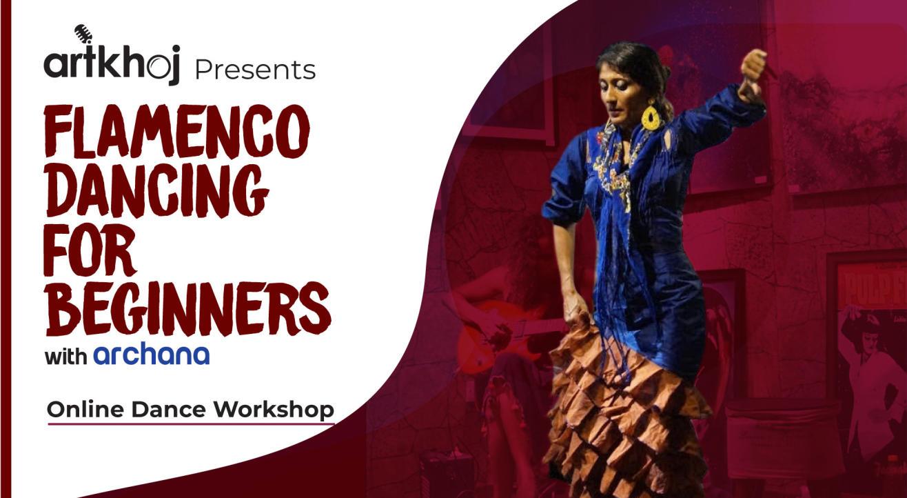 Flamenco Dancing for Beginners - An Online Workshop by Artkhoj