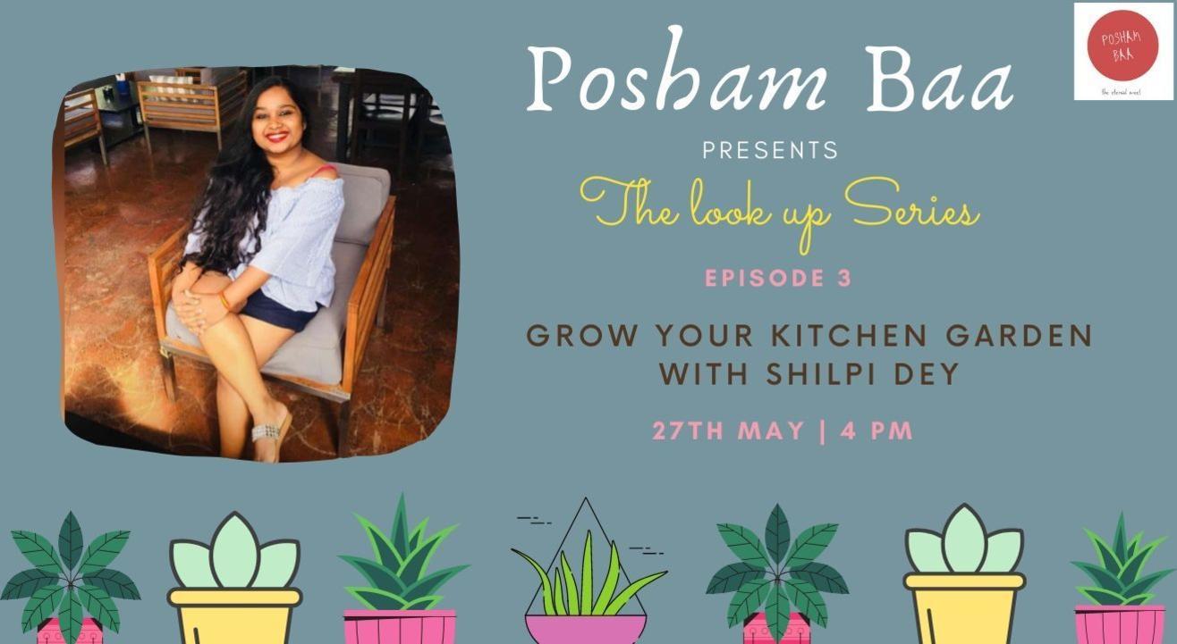 Posham Baa Presents Grow Your Kitchen Garden with Shilpi Dey