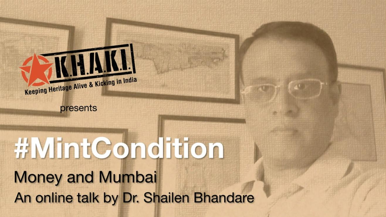 KHAKI Talk 14:  '#MintCondition - Money and Mumbai' by Dr. Shailendra Bhandare