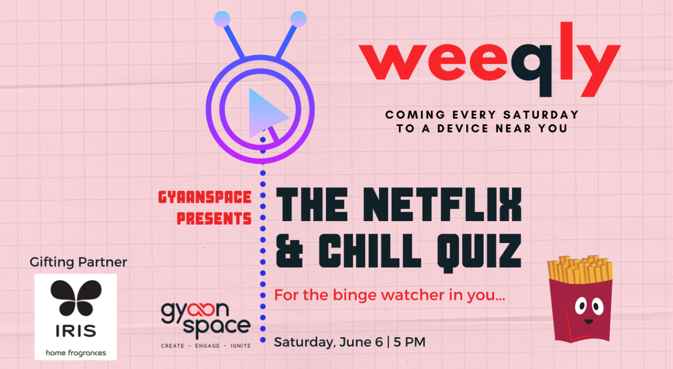 Weeqly Edition #3 The Netflix & Chill Quiz