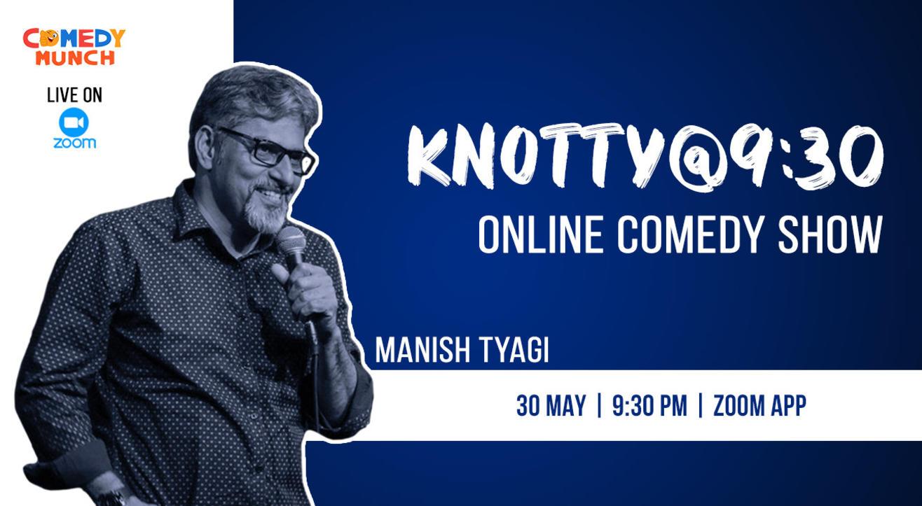 Comedy Munch :Knotty @ 9:30 ft Manish Tyagi