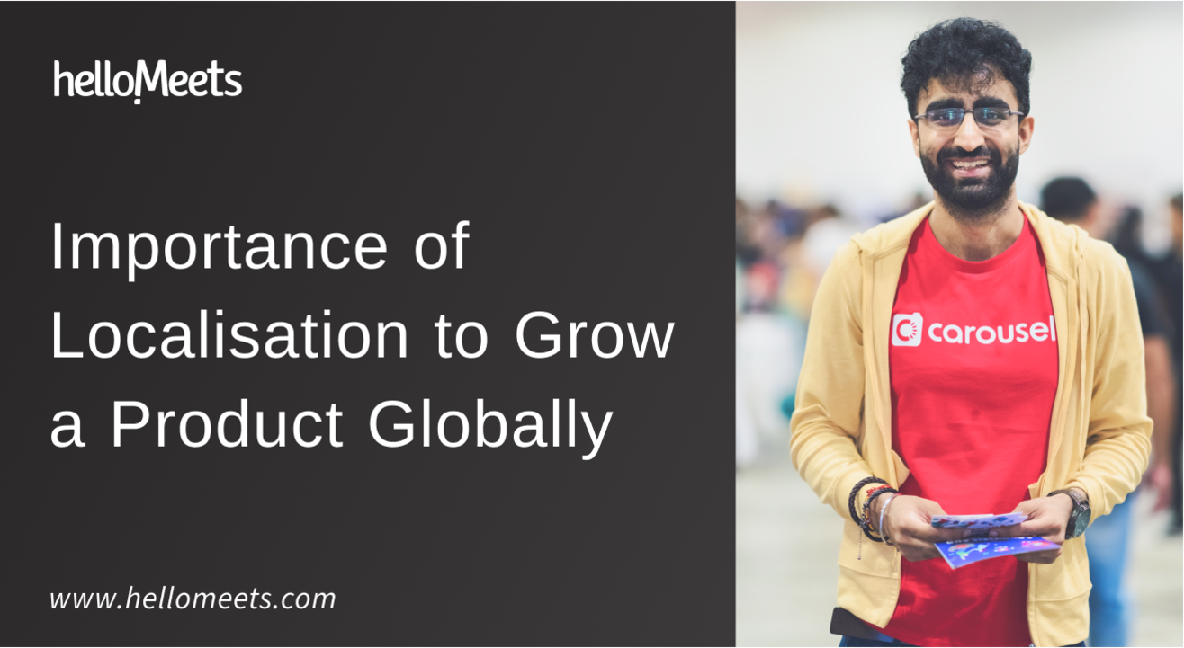 Importance of Localisation to Grow a Product Globally