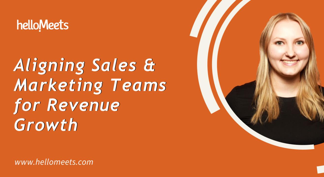 Aligning Sales & Marketing Teams for Revenue Growth