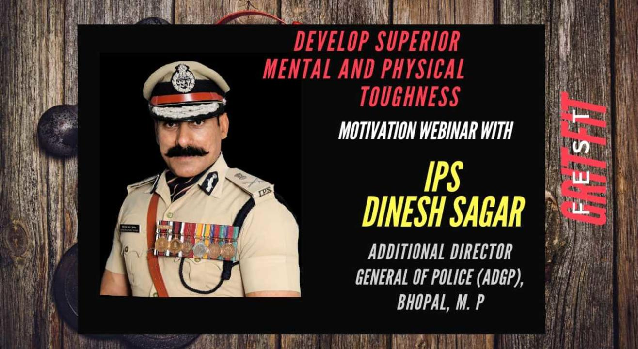Motivation Webinar with IPS officer Dinesh Sagar