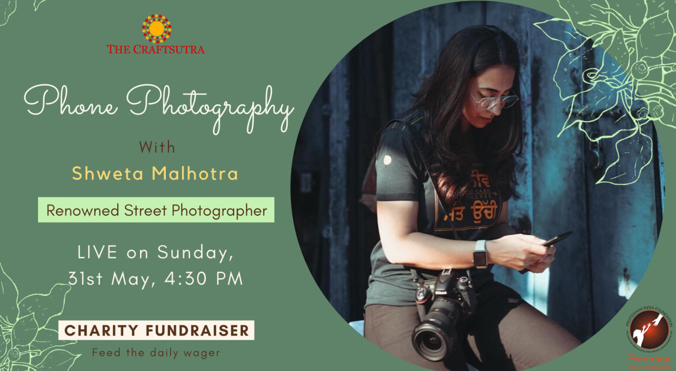 Charity Fundraiser Event -Phone Photography with Shweta Malhotra