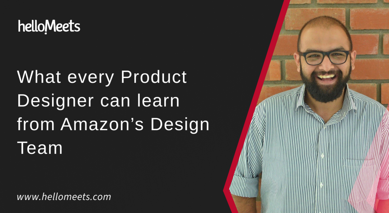 What every Product Designer can learn from Amazon's Design Team
