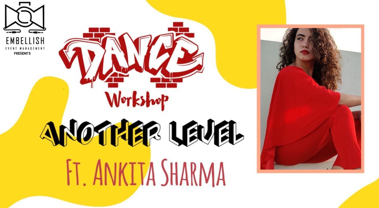 Another level ft. ANKITA SHARMA | Dance workshop | Embellish event