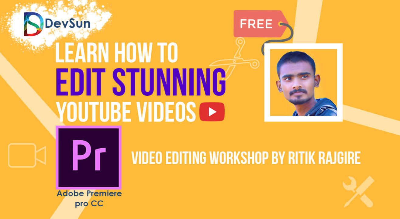 Learn How To Edit Stunning YouTube Videos With Ritik Rajgire