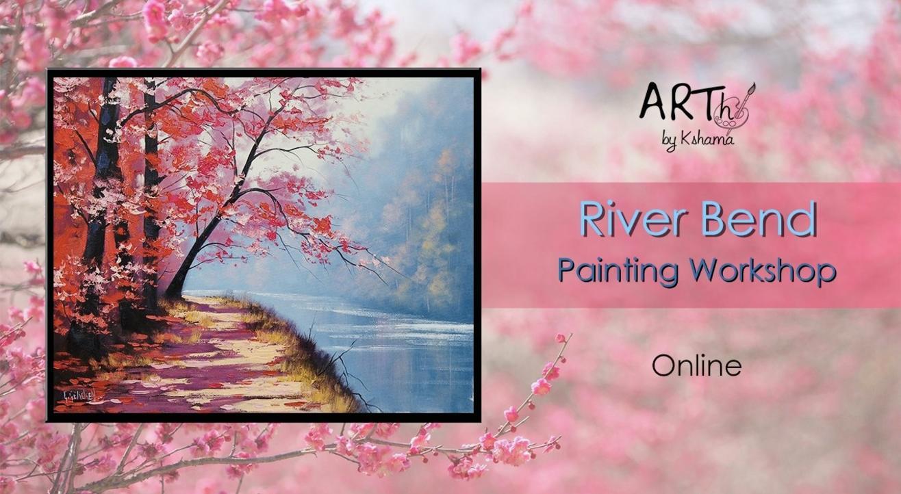 River Bend- Painting Workshop