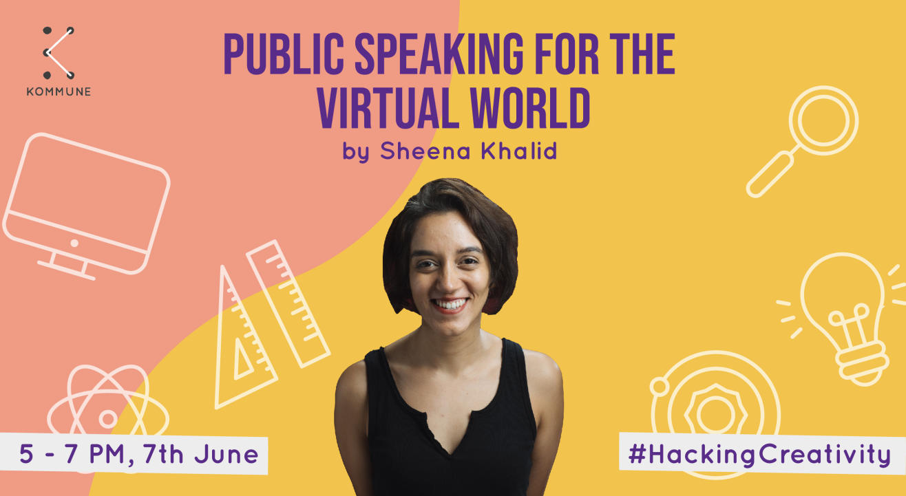 Public speaking for the virtual world by Sheena Khalid