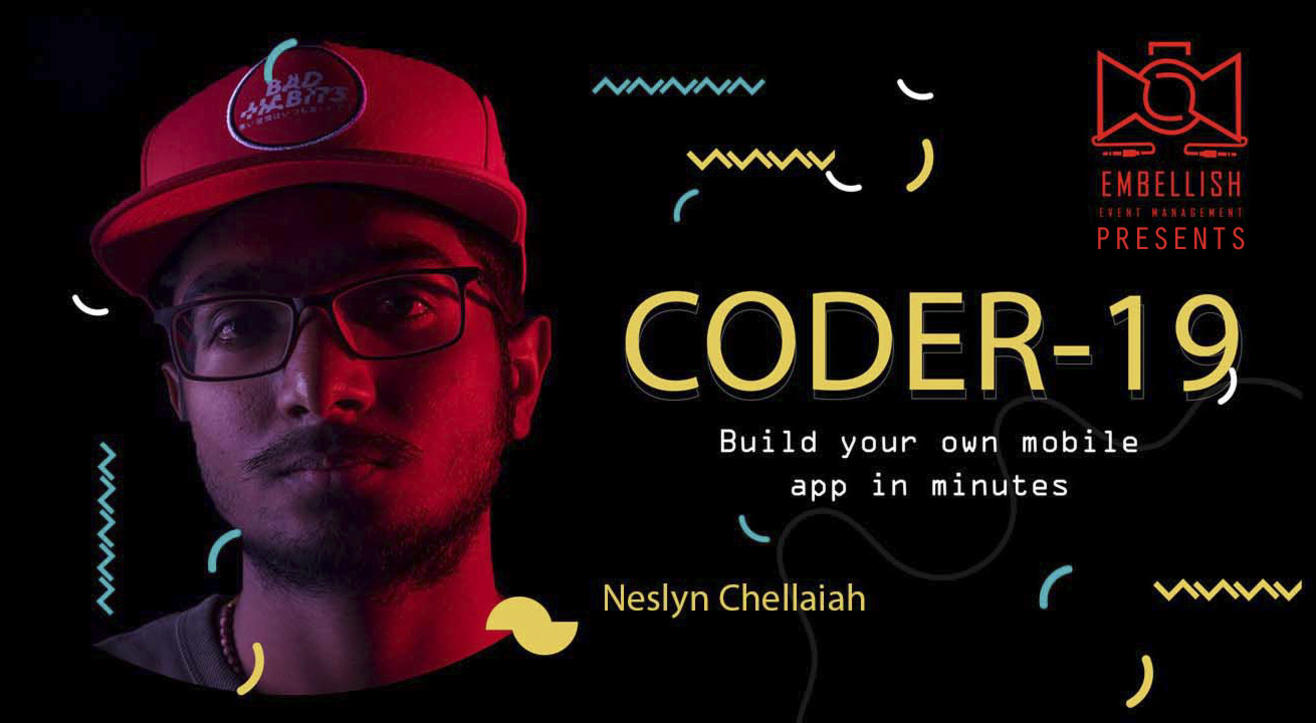 CODER-19 | Build your own mobile app in minutes | Android & IOS | Neslyn | Embellish event