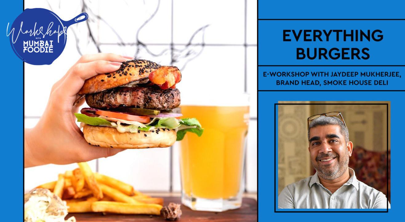 Everything Burgers with Chef Jaydeep Mukherjee