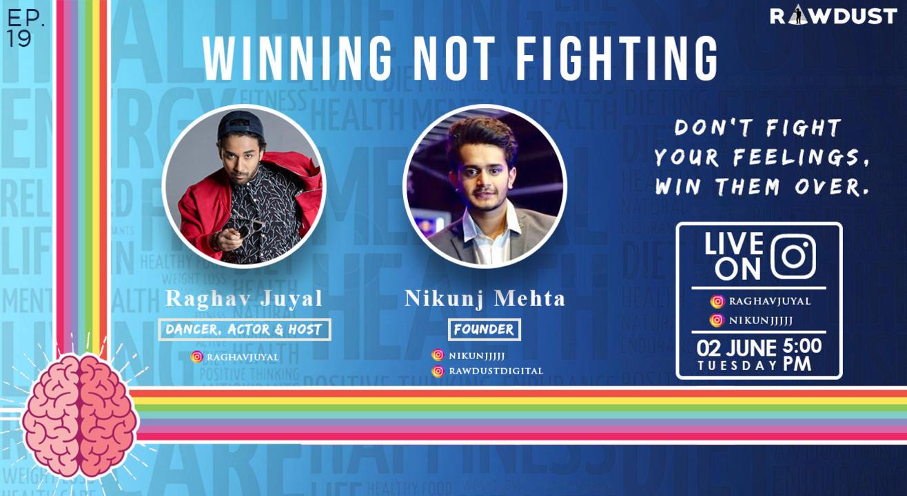 Winning Not Fighting with Raghav Juyal