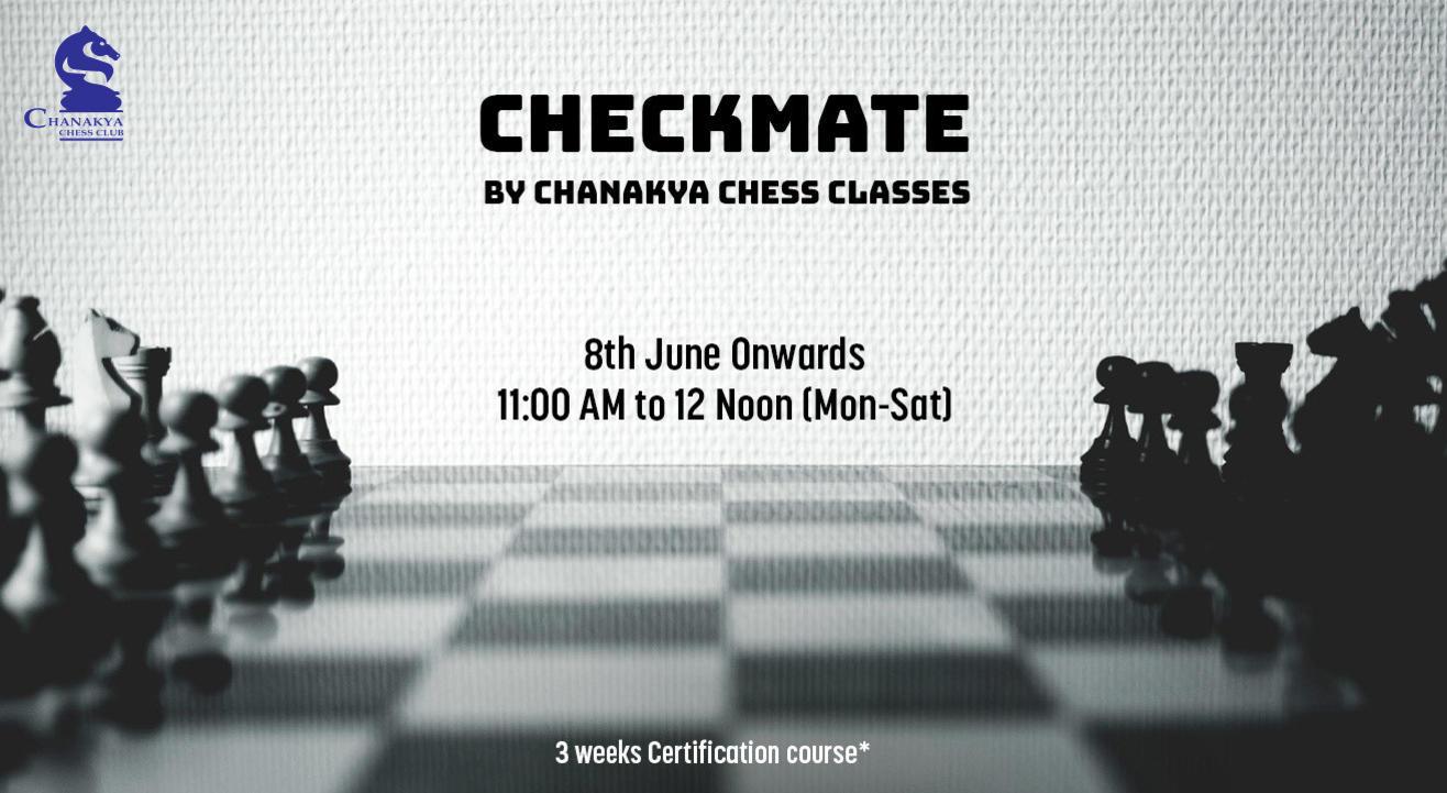 Checkmate by Chanakya Chess Club (Batch 1)