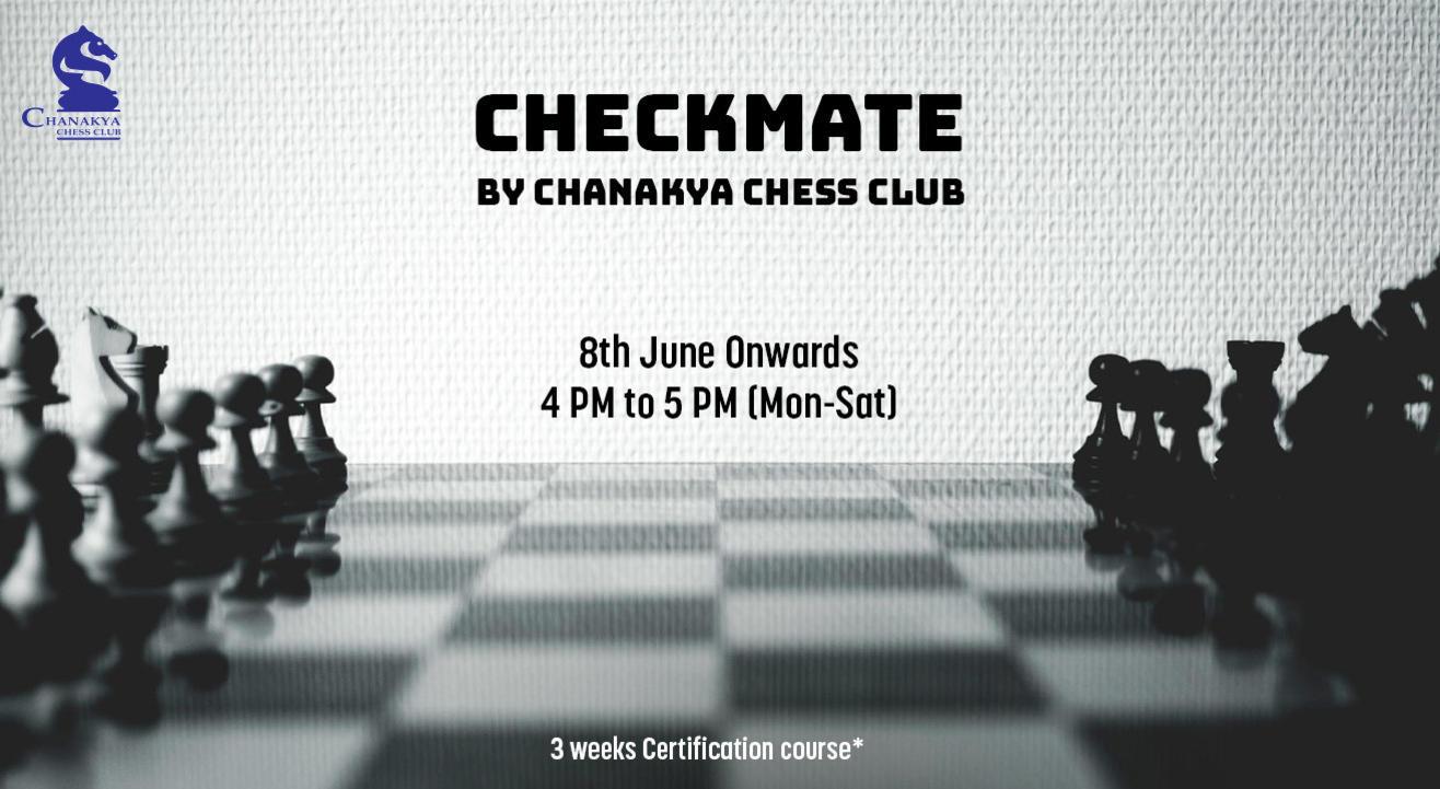 Checkmate by Chanakya Chess Club (Batch 2)