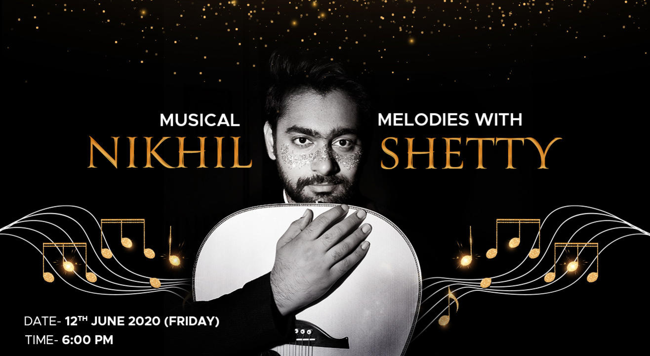 Musical Melodies with Nikhil Shetty