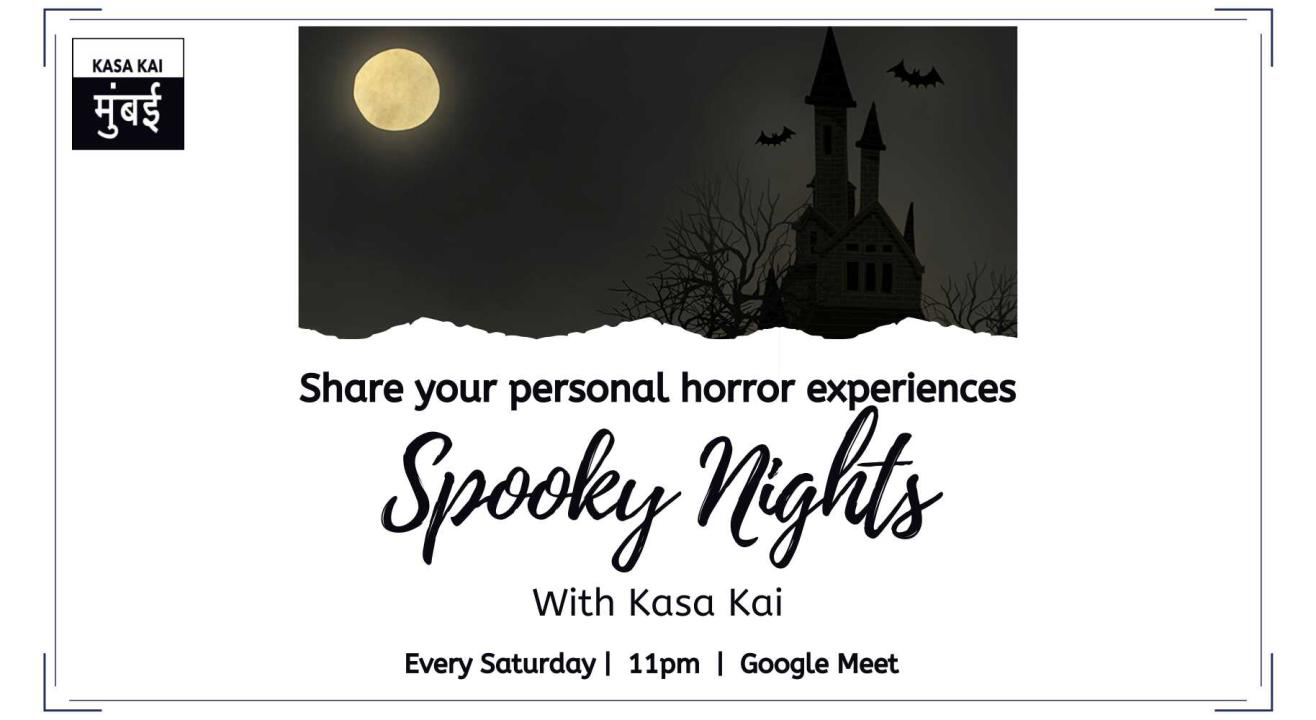 Spooky Night With Kasa Kai At Google Meet