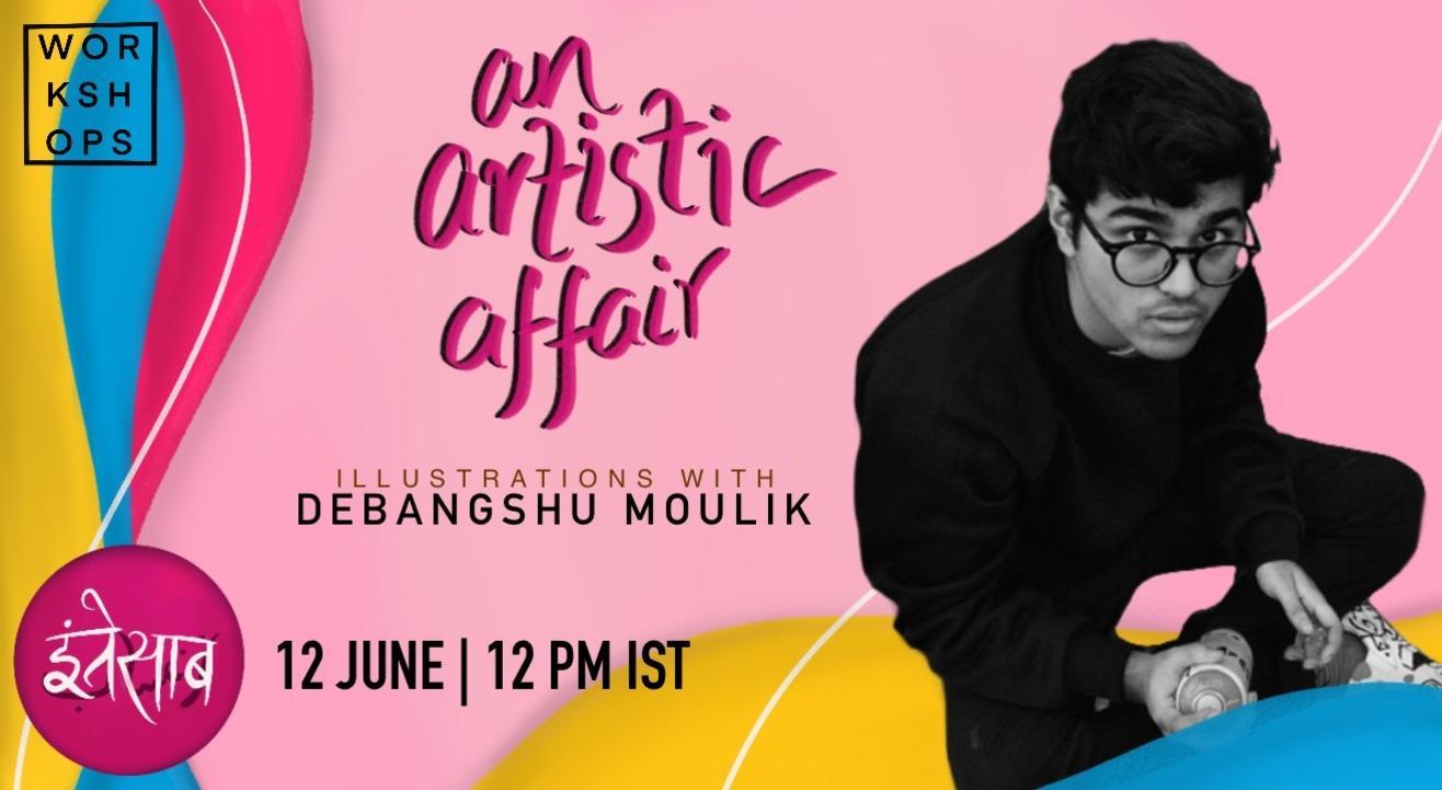An Artistic Affair:  Illustrations with Debangshu Moulik