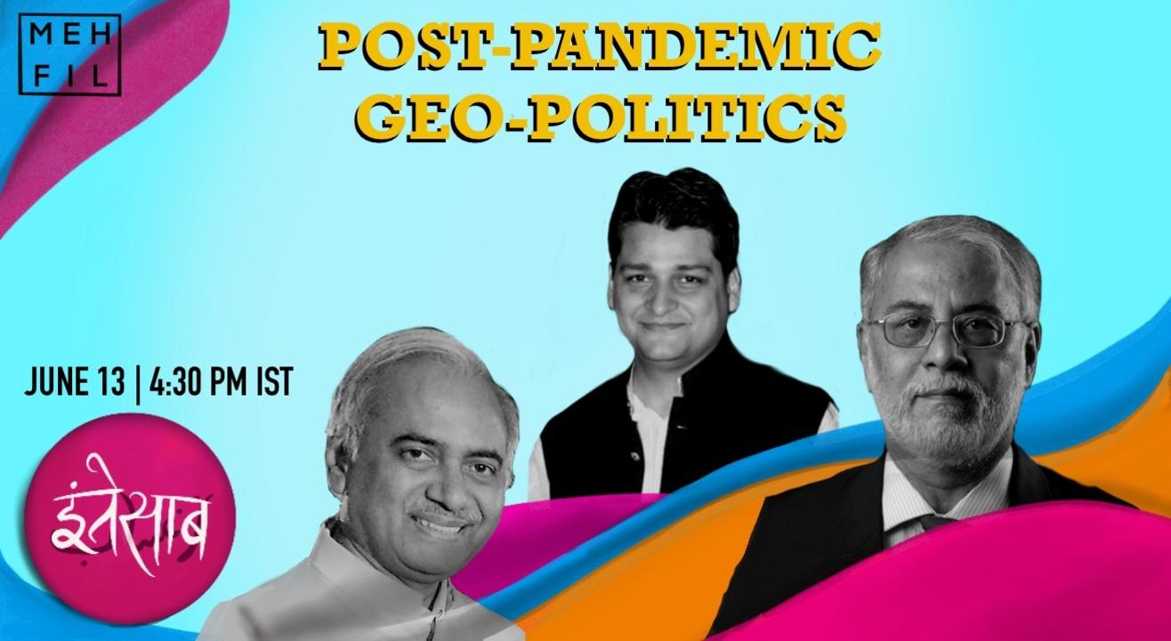 Mehfil: Post-Pandemic Geo-Politics