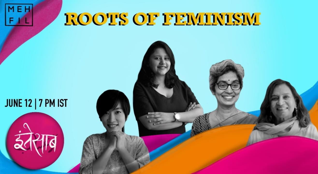 Mehfil: Roots of Feminism
