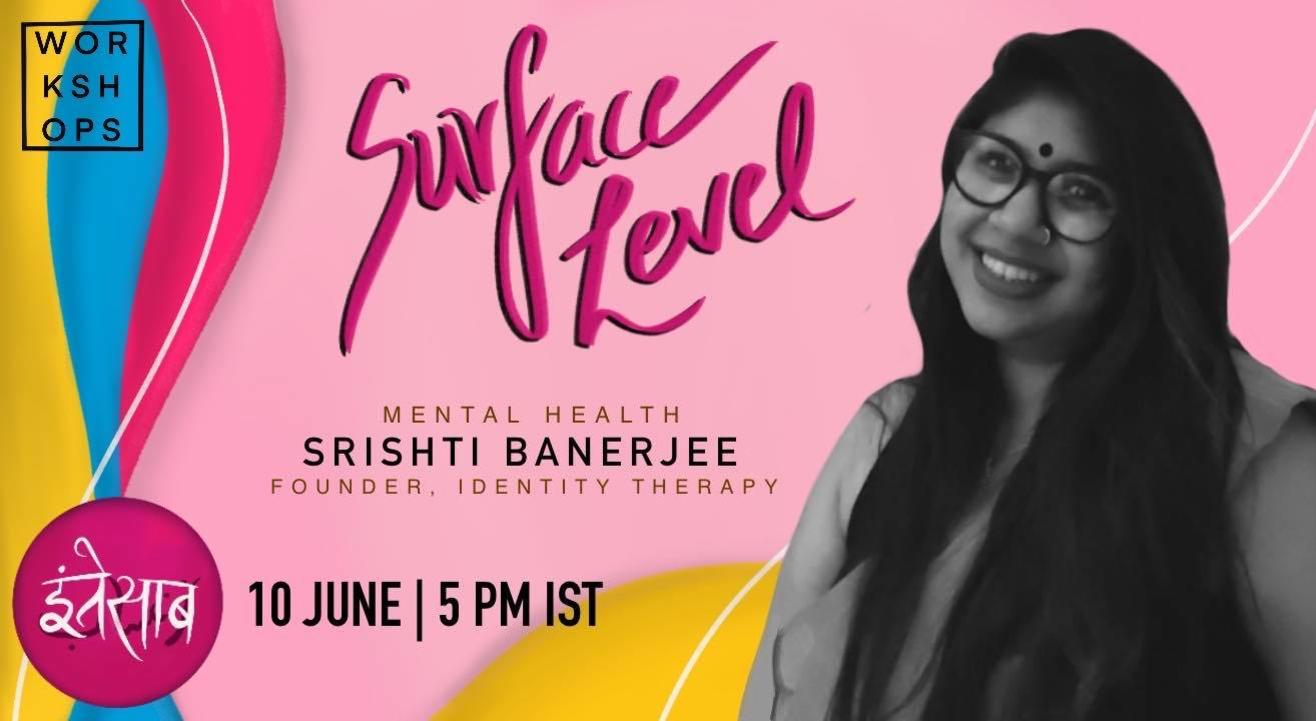 Surface Level: Identity Therapy with Srishti Banerjee