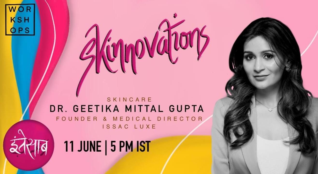 Skinnovations: Skincare with Dr. Geetika Mittal Gupta
