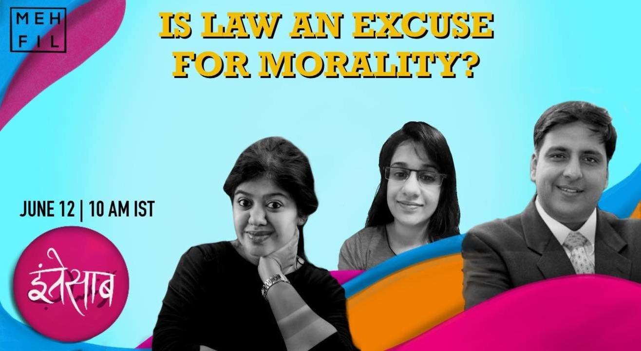 Mehfil: Is law an Excuse for Morality?