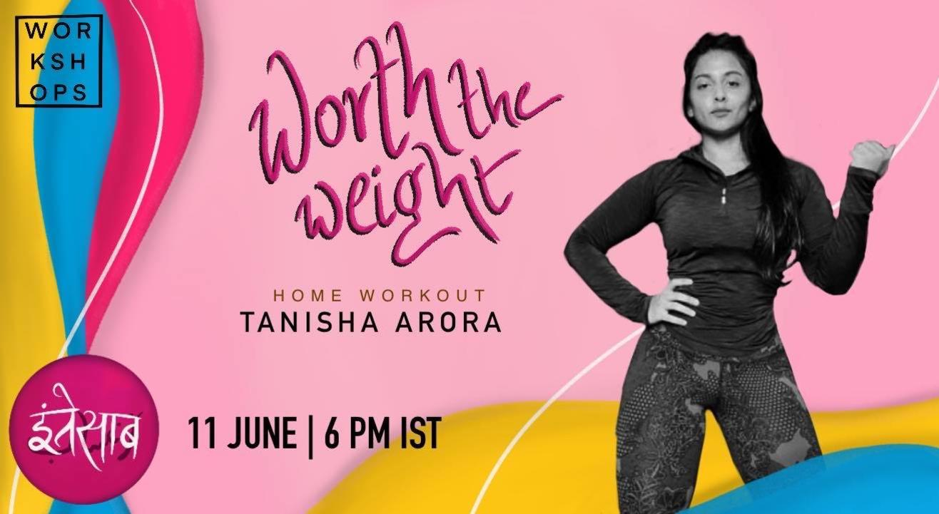 Worth the Weight: Home Workout with Tanisha Arora