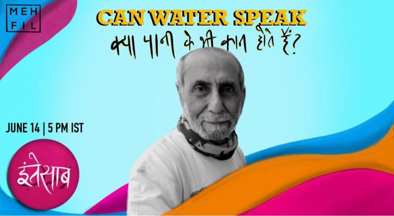 Mehfil: Can Water Speak?