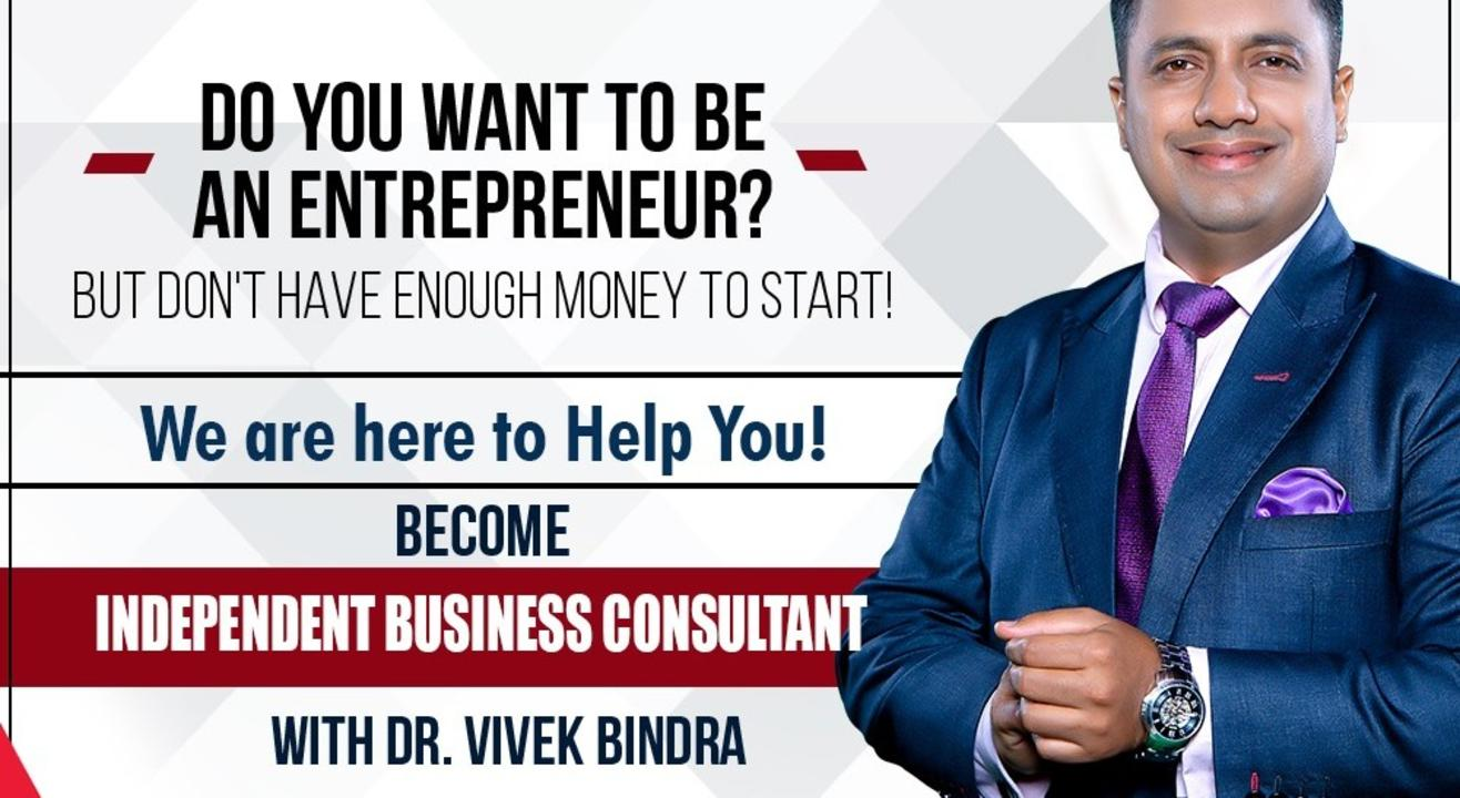 Business Opportunity: Independent Business Consultant With Dr Vivek Bindra
