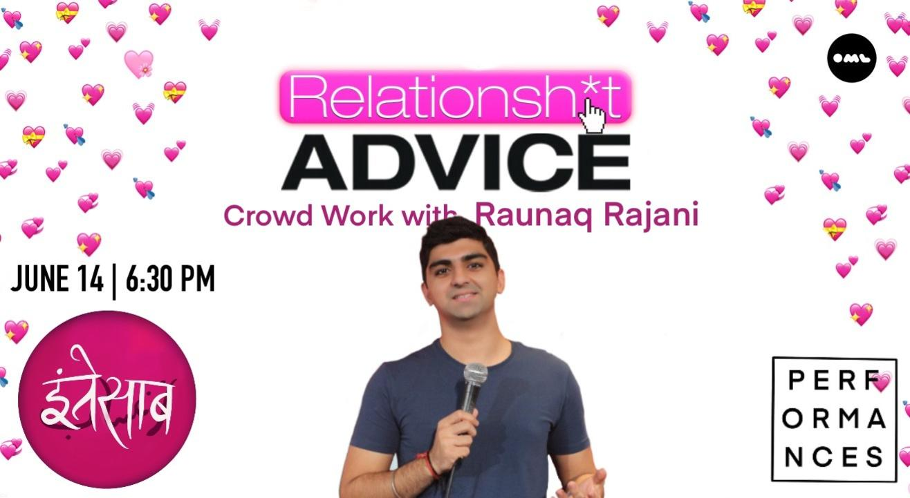 Relationsh*t Advice with Raunaq Rajani