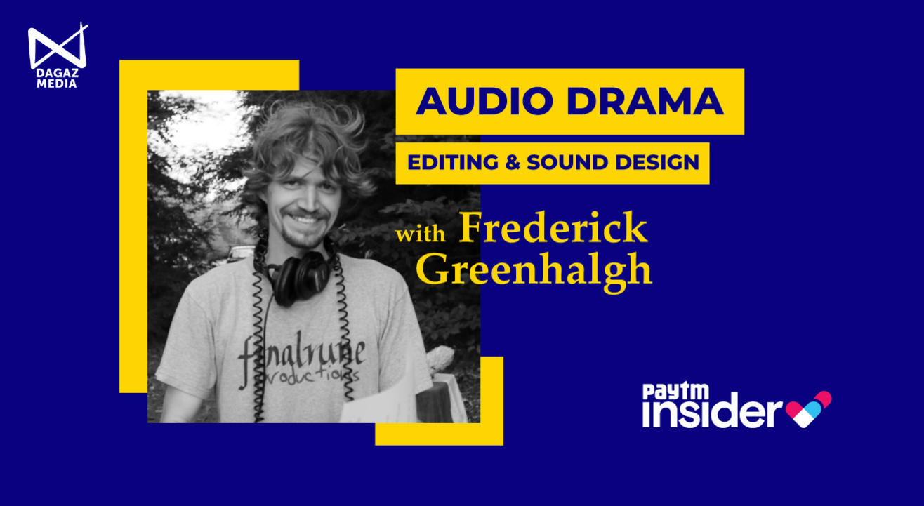 Editing and Sound Design for Audio Drama with Frederick Greenhalgh