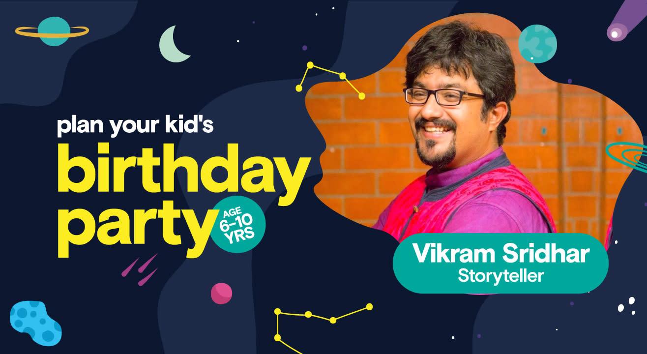 Birthday Party for Kids with Vikram Sridhar - Storyteller