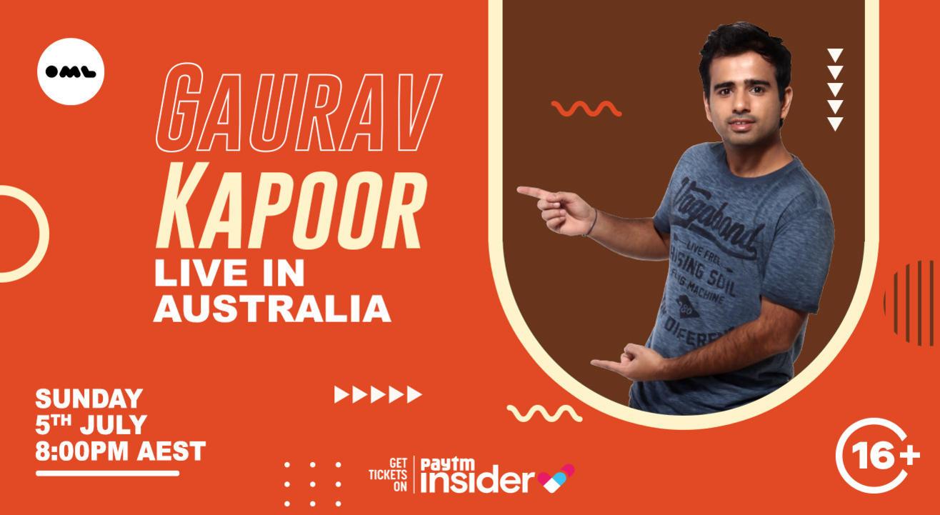 Gaurav Kapoor: Live in Australia at 8:00 PM AEST