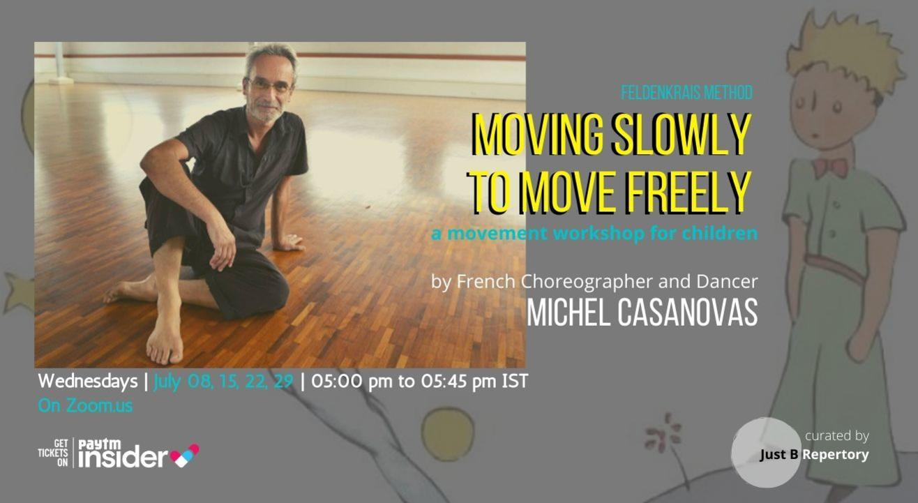 Moving Slowly to Move Freely | Children's Workshop by Michel Casanovas