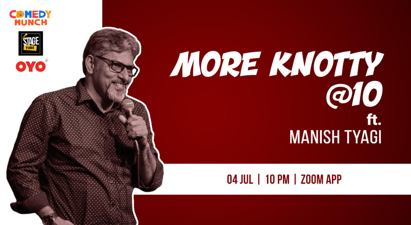 Comedy Munch and OYO : More knotty @ 10 ft.Manish  Tyagi