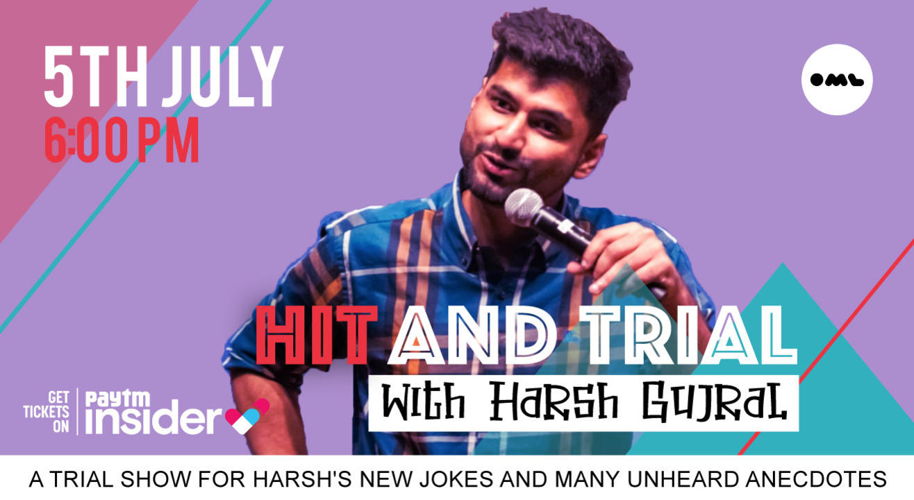 Hit and Trial with Harsh Gujral