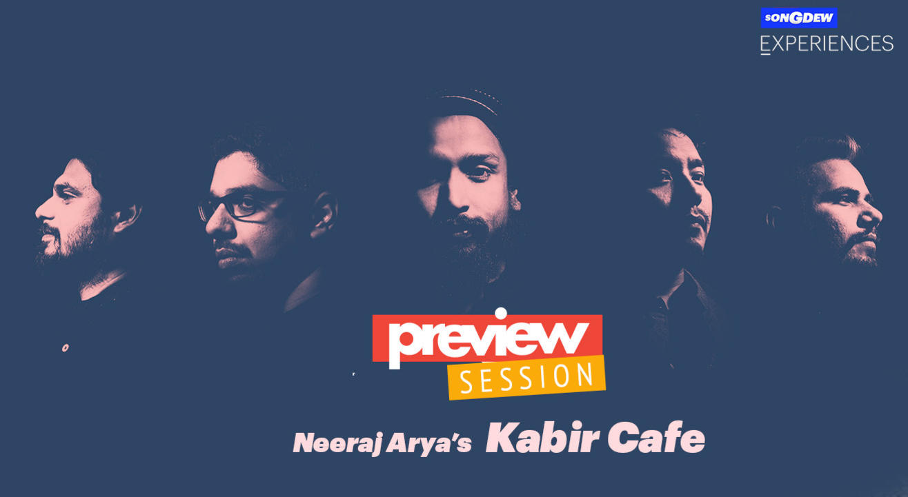 Preview Session ft. Neeraj Arya's Kabir Café