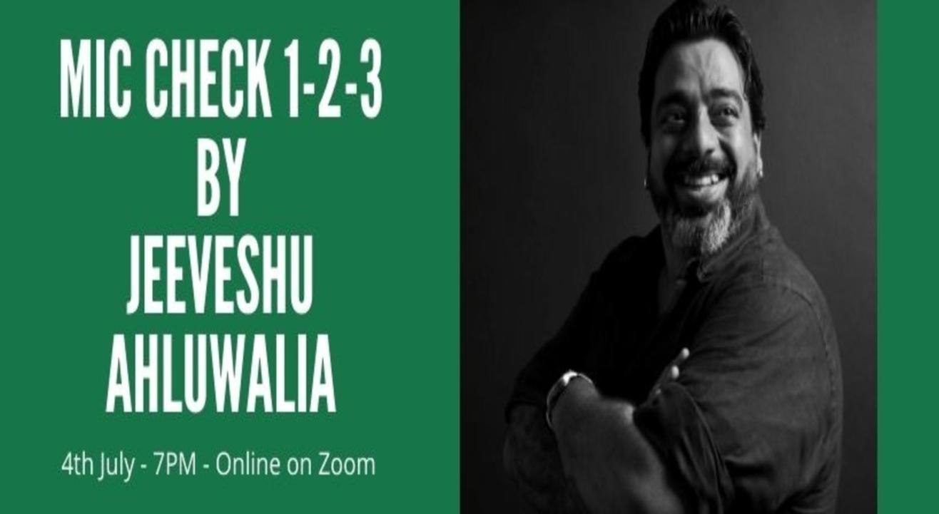 Mic Check 1-2-3 By Jeeveshu Ahluwalia